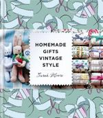 Homemade Gifts Vintage Style - Sarah Moore