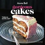 Gorgeous Cakes  : Vincent Square Books - Annie Bell