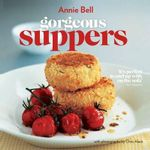 Gorgeous Suppers  : Vincent Square Books - Annie Bell