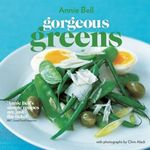Gorgeous Greens  - Annie Bell
