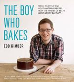 The Boy Who Bakes - Edd Kimber