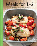 Meals for 1-2 : 50 Exciting and Tasty Recipes