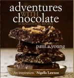 Adventures with Chocolate : 80 Sensational Recipes - Paul A. Young