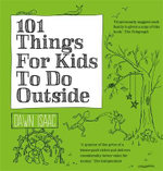 101 Things For Kids To Do Outside : 101 Things Series - Dawn Isaac