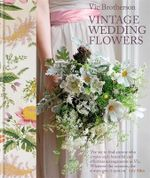 Vintage Wedding Flowers : Bouquets, button holes, table settings - Vic Brotherson