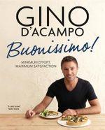 Buonissimo! : Minimum Effort, Maximum Satisfaction - Gino D'Acampo