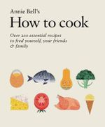 How to Cook - Annie Bell