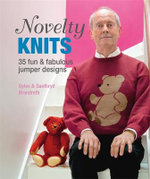 Novelty Knits : 35 Fun & Fabulous Jumpers - Gyles Brandreth