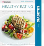 Healthy Eating for Diabetes : For the First Time, a Chef and a Dietitian Have Worked Together to Create Really, Really Delicious Recipes. In Association with Diabetes UK. - Antony Worrall Thompson