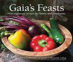 Gaia's Feasts : New Vegetarian Recipes for Family and Community - Julia Ponsonby