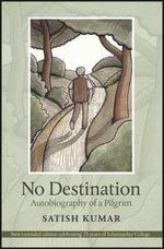 No Destination : Autobiography of a Pilgrim - Satish Kumar