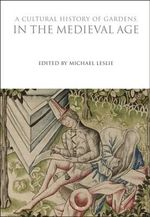 A Cultural History of Gardens vol 2 - Bloomsbury