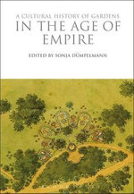 A Cultural History of Gardens in the Age of Empire - Dr Michael Leslie