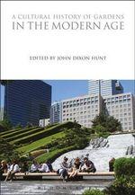 A Cultural History of Gardens vol 6 - Bloomsbury