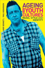 Ageing and Youth Cultures : Music, Style and Identity - Paul Hodkinson