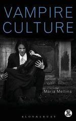 Vampire Culture : Dress, Body, Culture (Hardcover) - Maria Mellins