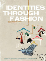 Identities Through Fashion : A Multidisciplinary Approach