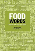 Food Words : Essays in Culinary Culture - Peter Jackson