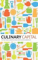 Culinary Capital - Kathleen LeBesco