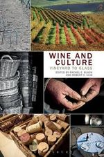 Wine and Culture : Vineyard to Glass