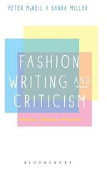 Fashion Writing and Criticism : History, Theory, Practice - Peter McNeil