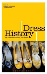 Dress History : New Directions in Theory and Practice
