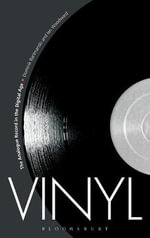 Vinyl : The Analogue Record in the Digital Age - Ian Woodward