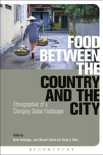 Food Between the Country and the City : Ethnographies of a Changing Global Foodscape