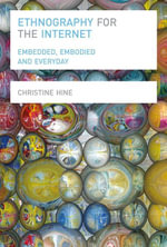 Ethnography for the Internet : Embedded, Embodied and Everyday - Christine Hine