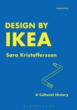 Design by IKEA : A Cultural History - Sara Kristoffersson