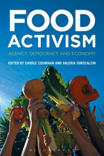 Food Activism : Agency, Democracy and Economy - Carole Counihan