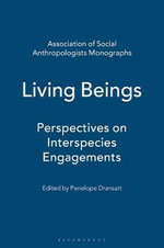 Living Beings : Perspectives on Interspecies Engagements