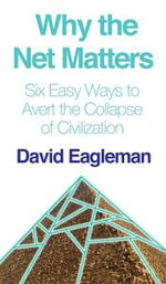 Why the Net Matters, or Six Easy Ways to Avert the Collapse of Civilization - David Eagleman