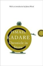 Chronicle in Stone : The Canons - Ismail Kadare