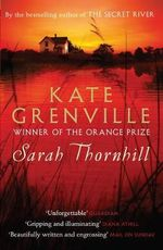 Sarah Thornhill : Winner Of The Orange Prize - Kate Grenville