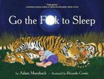 Go The Fuck To Sleep - Adam Mansbach