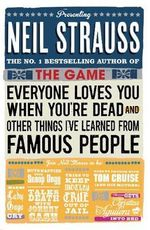Everyone Loves You When You're Dead : (and Other Things I Learned from Famous People) - Neil Strauss