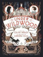 Under Wildwood: Book II : The Wildwood Chronicles - Colin Meloy