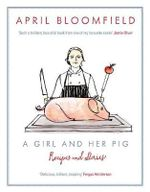 A Girl and Her Pig - April Bloomfield