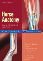 Horse Anatomy : Easy-to-Understand and Comprehensive - Anke Rusbuldt