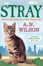 Stray - A. N. Wilson