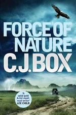 Force of Nature : Joe Pickett Series : Book 12 - C. J. Box
