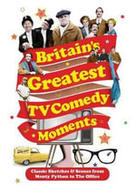 Britain's Greatest TV Comedy Moments - Louis Barfe