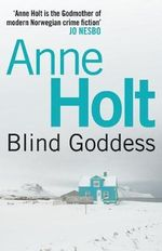The Blind Goddess : Hanne Wilhelmsen - Anne Holt