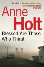 Blessed Are Those Who Thirst - Anne Holt