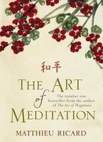 The Art of Meditation - Matthieu Ricard