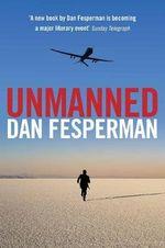 Unmanned - Dan Fesperman
