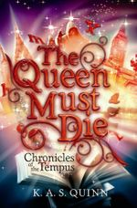 The Queen Must Die - K.A.S Quinn