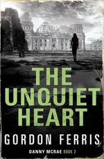 The Unquiet Heart - Gordon Ferris
