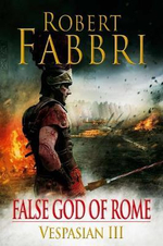 False God of Rome : Vespasian Series : Book 3 - Robert Fabbri